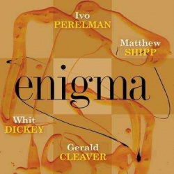 Enigma with M. Shipp, W. Dickey and G. Cleaver