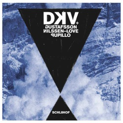 Dkv Gustafsson - Nilssen-Love - Pupillo - Schl8Hof