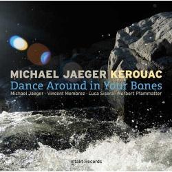 Kerouac - Dance Around in Your Bones