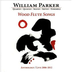 Wood Flute Songs: Anthology - Live 2006 - 20112