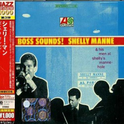 Boss Sounds - and His Men at Shelly`S Manne-Hole