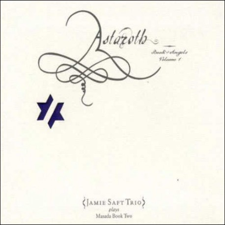 Astaroth: Book of Angels Vol 1