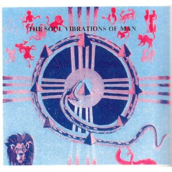 The Soul Vibrations of Man - 180 Gram