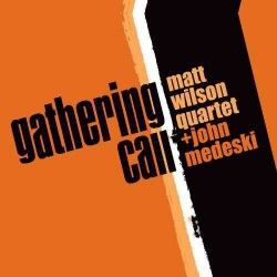 Gathering Call - Quartet with John Medeski