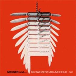 Messer Und - Schweizer - Carl - Moholo