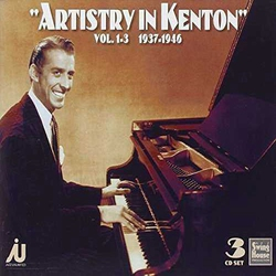 Artistry in Kenton Vol 1-3 1937-1946