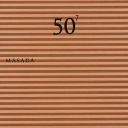 Masada: 50Th Birthday  Vol 7