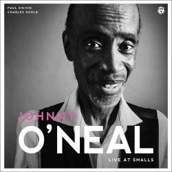 Live at Smalls - Johnny O`Neal Trio