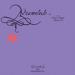 Adramelech - the Book of Angels Vol. 22