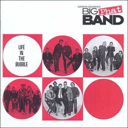 Big Phat Band - Life in the Bubble