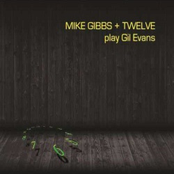Mike Gibbs + 12 Plays Gil Evans