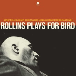 Rollins Plays for Bird + 1 Bonus Track 180 Gram