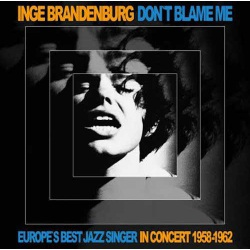 Don`T Blame Me. in Concert 1958-1962