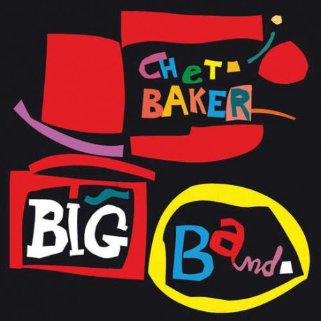 Chet Baker Big Band + 10 Bonus Tracks