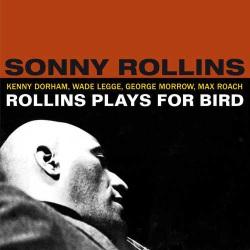 Rollins Plays for Bird + 5 Bonus Tracks