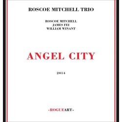 Roscoe Mitchell Trio: Angel City