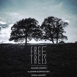 Vincent, Kudryavtsev, Logofet Trio: Free Trees