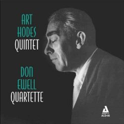 Art Hoden Quintet + Don Ewell Quartette