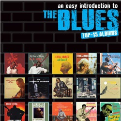 An Easy Introduction to the Blues - Top 15 Albums