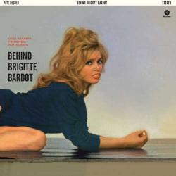 Behind Brigitte Bardot - Deluxe 180 Gr. Gatefold