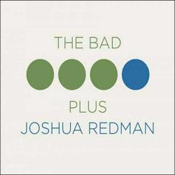 The Bad Plus + Joshua Redman