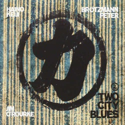 Two City Blues with Haino Keiji