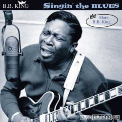 Singin` the Blues + More B.B. King