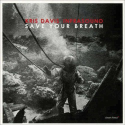 Kris Davis Infrasound: Save Your Breath