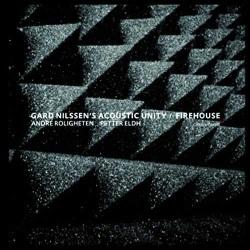 Gard Nilssen´S Acoustic Unity: Firehouse