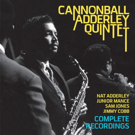 Cannonball Adderley Quintet Complete Recordings
