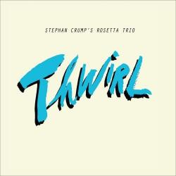 Stephan Crump´s Rosetta Trio: Thwirl