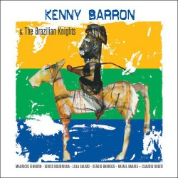 Kenny Barron and the Brazilian Knights