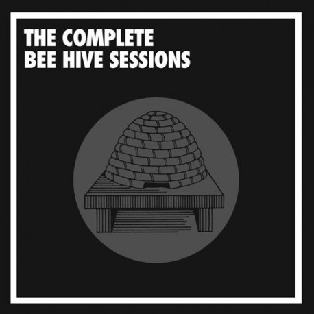 The complete Bee Hive sessions
