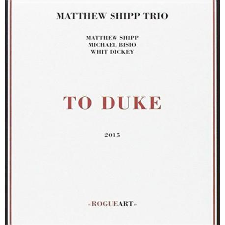 Matthew Shipp Trio: to Duke