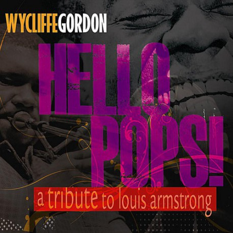 Hello Pops! - A Tribute to Louis Armstrong