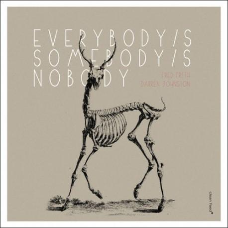 Everybody`s Somebody`s Nobody`s