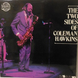 The Two Sides Of Coleman Hawkins