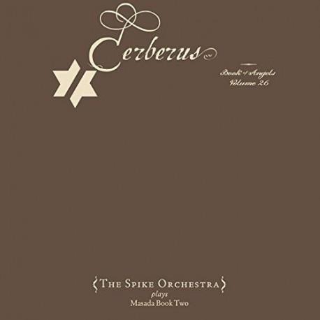 Cerberus - The Book Of Angels - Vol. 26