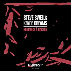 Steve Swell´s Kende Dreams: Hommage a Bartok