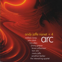 Andy Jaffe Nonet + 4: Arc