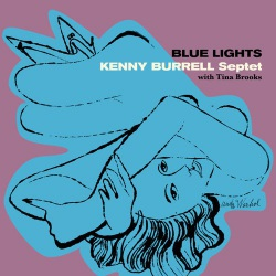 Kenny Burrell Septet: Blue Lights W/ Tina Brooks