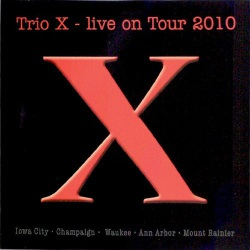 Trio X - Live on Tour 2010