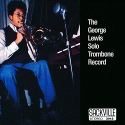 The George Lewis Solo Trombone Record