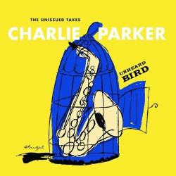 Unheard Bird - The Unissued Takes