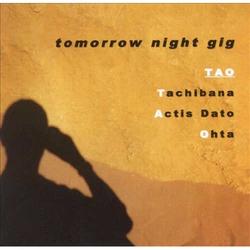 Tomorrow Night Gig