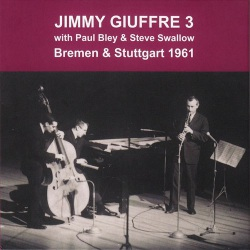 Jimmy Giuffre 3 - Bremen and Stuttgart