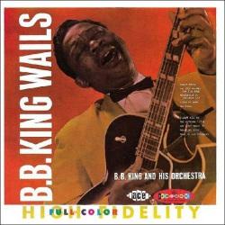 B.B. King Wails + 8 Bonus Tracks