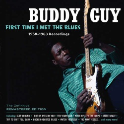 First Time I Met the Blues 1958-1963 Recordings