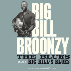 The Blues + Big Bill´S Blues