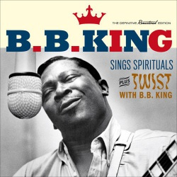 Sings Spirituals + Twist with B.B. King + 7 Bonus